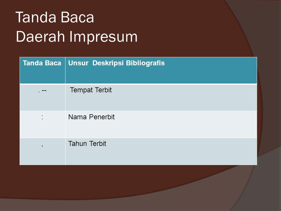 Tanda Baca Daerah Deskripsi Fisik (Kolasi) Tanda BacaUnsur Deskripsi Bibliografis.