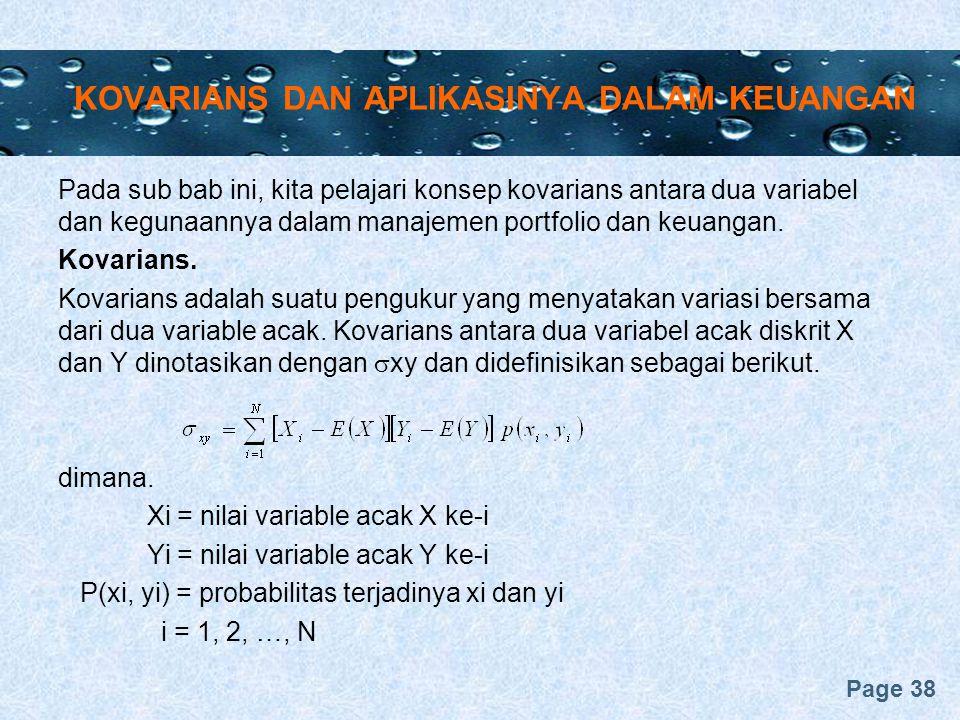 Page 38 KOVARIANS DAN APLIKASINYA DALAM KEUANGAN Pada sub bab ini, kita pelajari konsep kovarians antara dua variabel dan kegunaannya dalam manajemen portfolio dan keuangan.