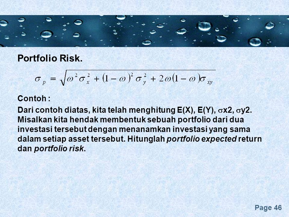 Page 46 Portfolio Risk.Contoh : Dari contoh diatas, kita telah menghitung E(X), E(Y),  x2,  y2.