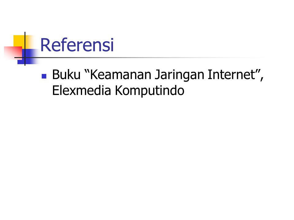 """Referensi Buku """"Keamanan Jaringan Internet"""", Elexmedia Komputindo"""