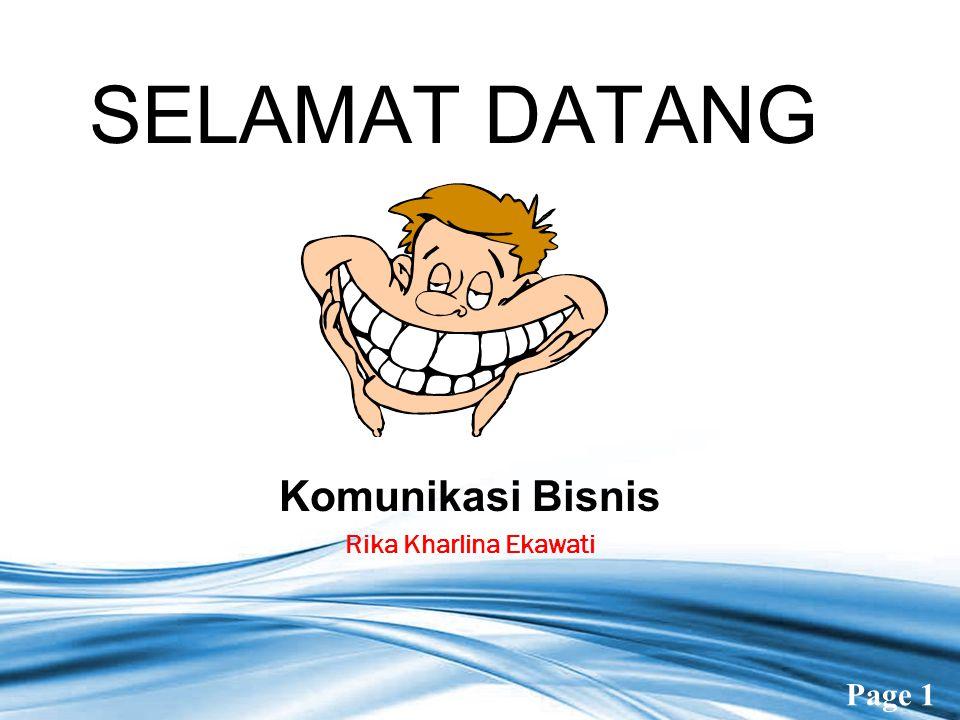 Page 1 SELAMAT DATANG Komunikasi Bisnis Rika Kharlina Ekawati