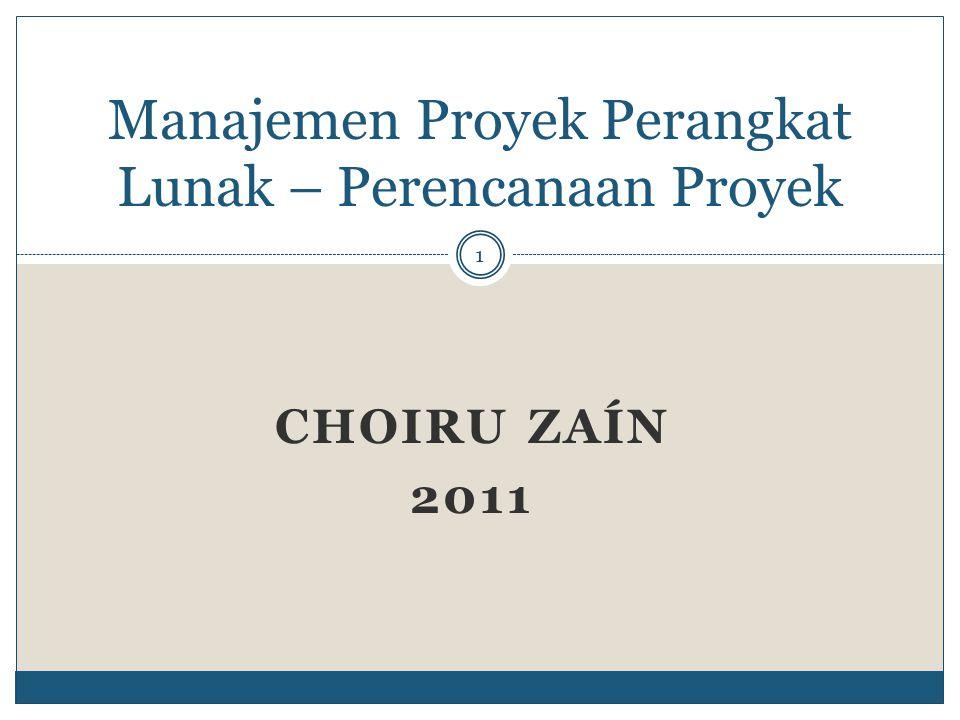 CHOIRU ZAÍN 2011 1 Manajemen Proyek Perangkat Lunak – Perencanaan Proyek