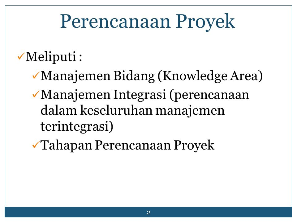 3 Manajemen Integrasi 9 Knowledge Area Source :Q7503 Principles of Project Management, Fall 2002 Source: Project Management Institute