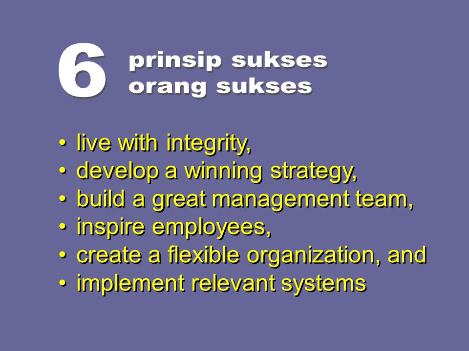 live with integrity, develop a winning strategy, build a great management team, inspire employees, create a flexible organization, and implement relevant systems live with integrity, develop a winning strategy, build a great management team, inspire employees, create a flexible organization, and implement relevant systems