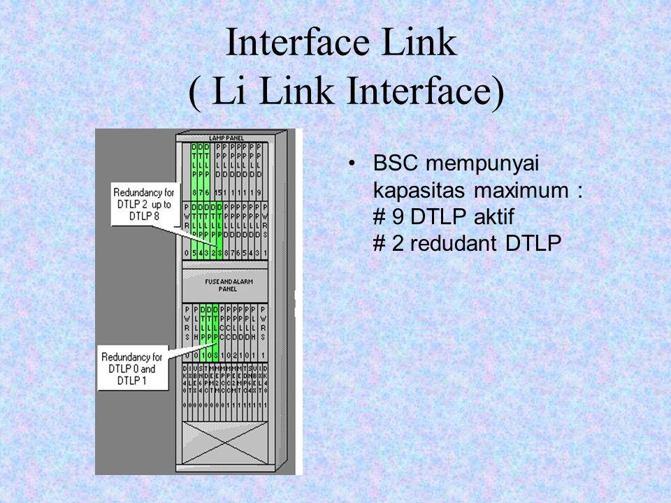 Interfase Link (Li Link Interface) Li diimplementasi oleh : DTLP (Dual Trunk Line Peripheral) Satu DTLP terdiri dari 2 Link PCM30 untuk link normal.