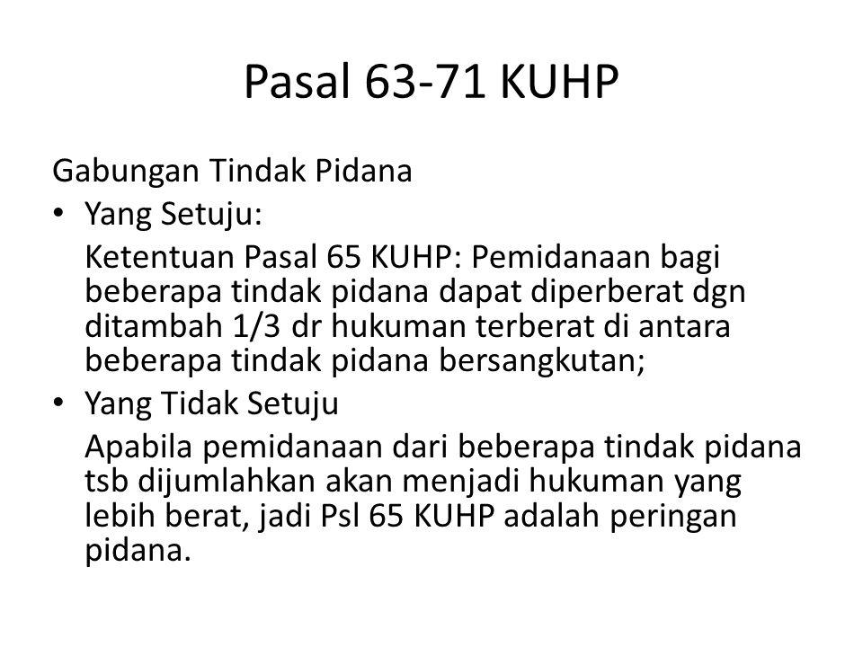 Pasal 63-71 KUHP Gabungan Tindak Pidana Yang Setuju: Ketentuan Pasal 65 KUHP: Pemidanaan bagi beberapa tindak pidana dapat diperberat dgn ditambah 1/3