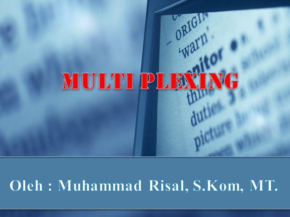 MULTIPLEXING Agar penggunaan saluran telekomunikasi menjadi lebih efisien, dipergunakan teknik multiplexing.