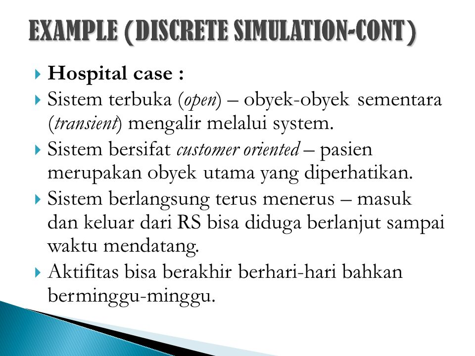  Summary of Hospital System ◦ Tujuan (objectives)  Mengamati pengaruh pemakaian bed dan ruang operasi pada daftar tunggu pasien.