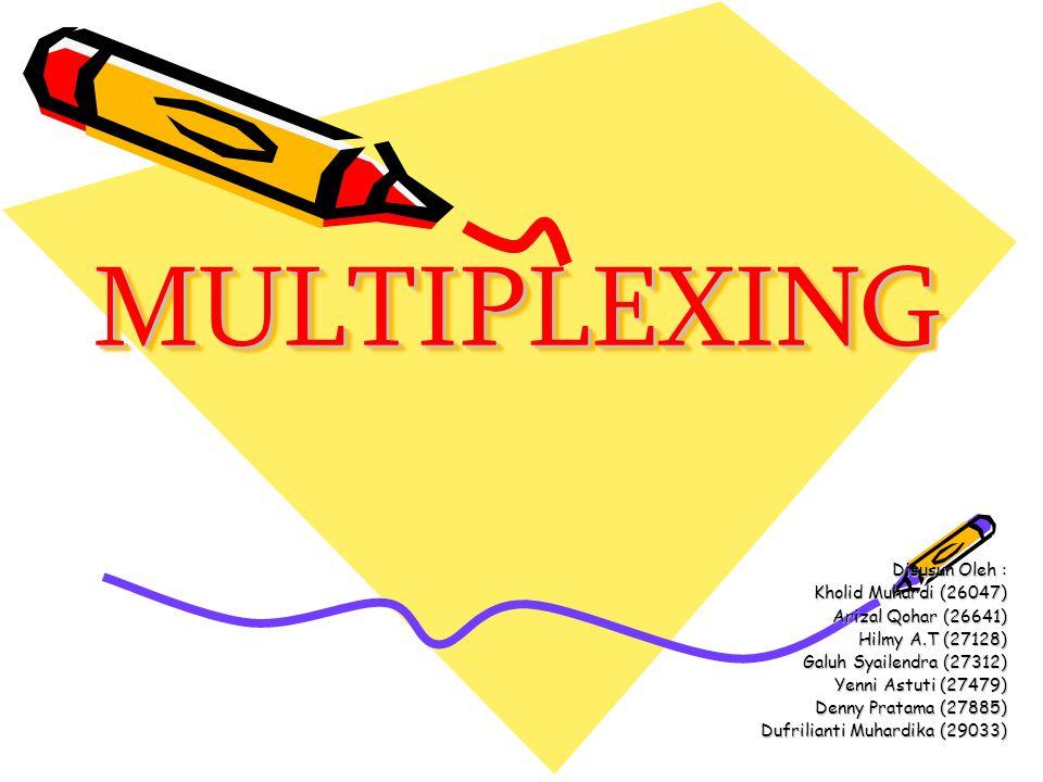 Multiplexing  Proses penggabungan beberapa kanal embagian bandwith dari sebuah jalur data diantara berbagai macam jenis komunikasi embagian sebuah jalur kanal komunikasi menjadi beberapa sub-kanal komunikasi