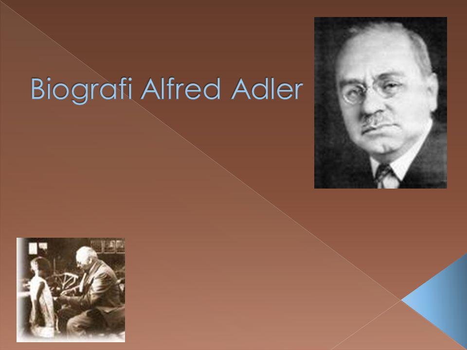  Alfred Adler lahir di daerah pinggir kota Vienna, Austria, tahun 1870.