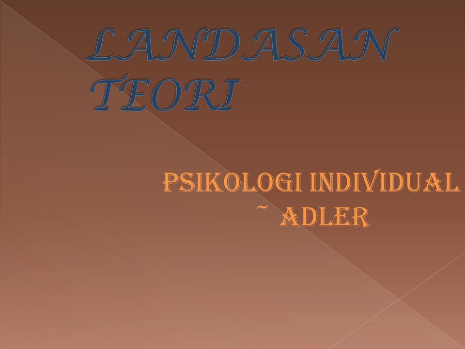 PSIKOLOGI INDIVIDUAL ~ ADLER