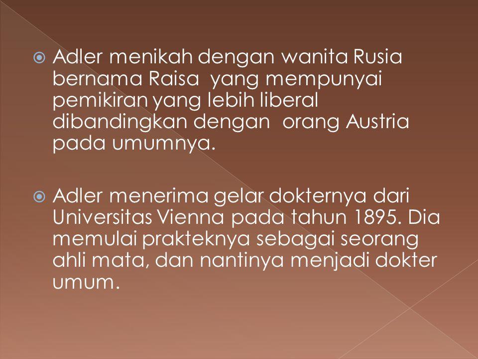  Adler menikah dengan wanita Rusia bernama Raisa yang mempunyai pemikiran yang lebih liberal dibandingkan dengan orang Austria pada umumnya.  Adler