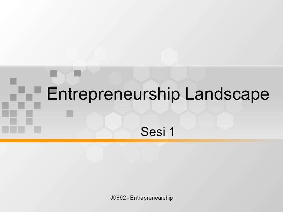 J0692 - Entrepreneurship Entrepreneurship Landscape Sesi 1