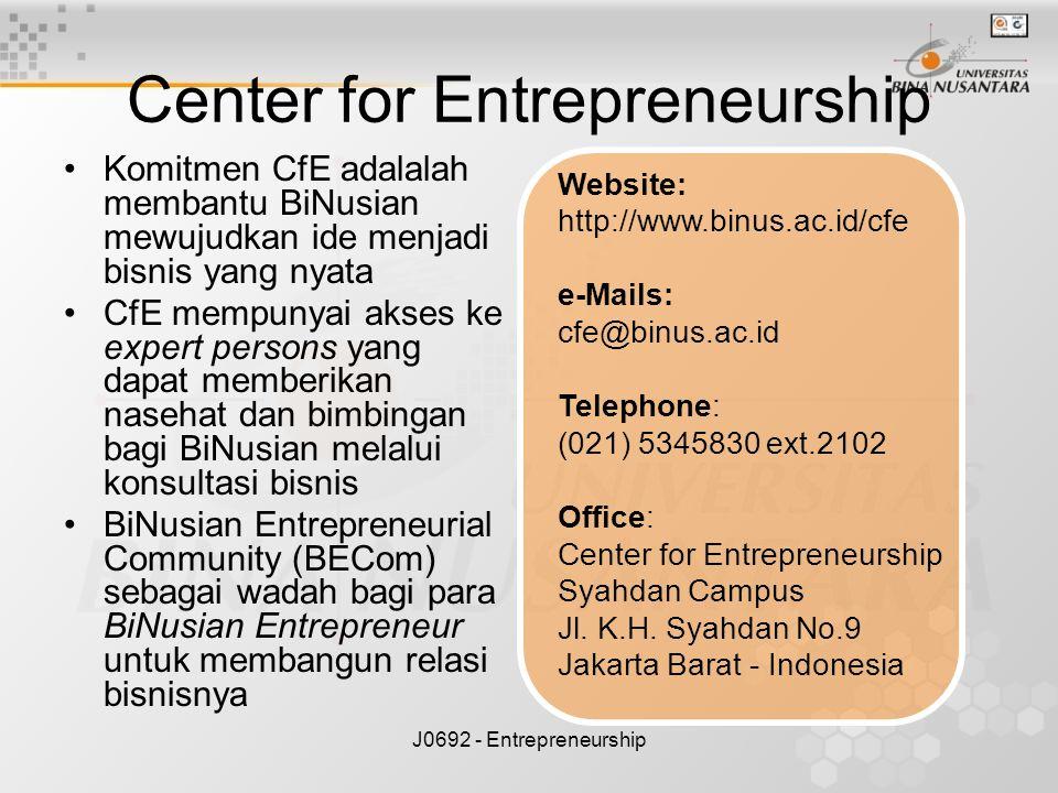 J0692 - Entrepreneurship Center for Entrepreneurship Komitmen CfE adalalah membantu BiNusian mewujudkan ide menjadi bisnis yang nyata CfE mempunyai ak