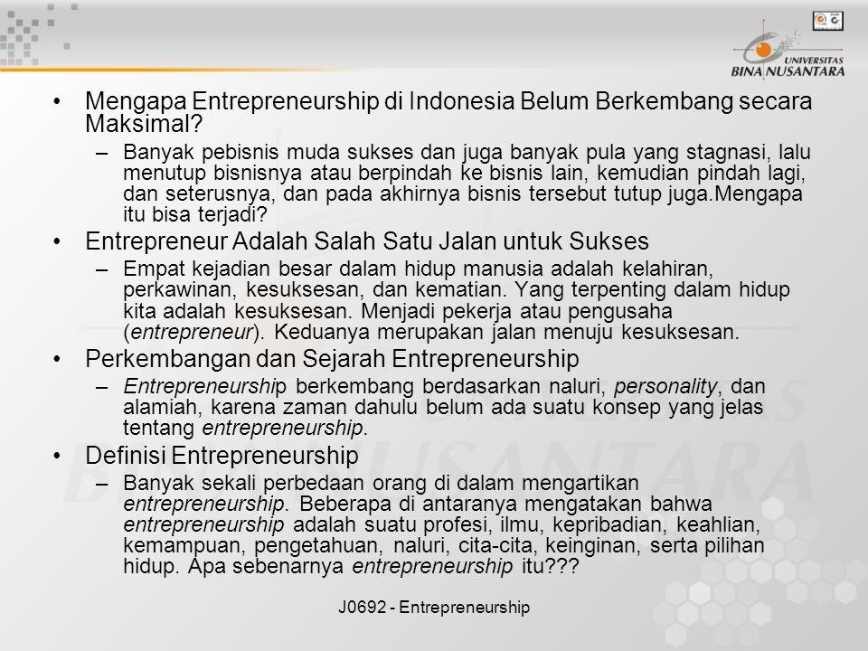J0692 - Entrepreneurship Mengapa Entrepreneurship di Indonesia Belum Berkembang secara Maksimal? –Banyak pebisnis muda sukses dan juga banyak pula yan