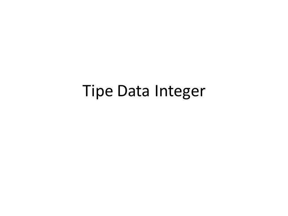 Tipe Data Integer