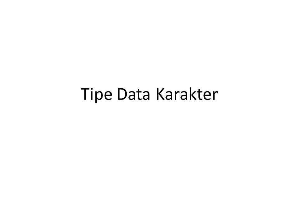 Definisi Tipe data karakter adalah tipe data berupa huruf atau karakter dan simbol.