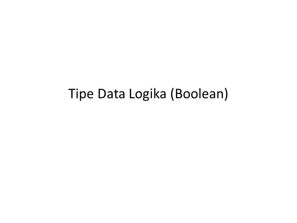 Tipe Data Logika (Boolean)