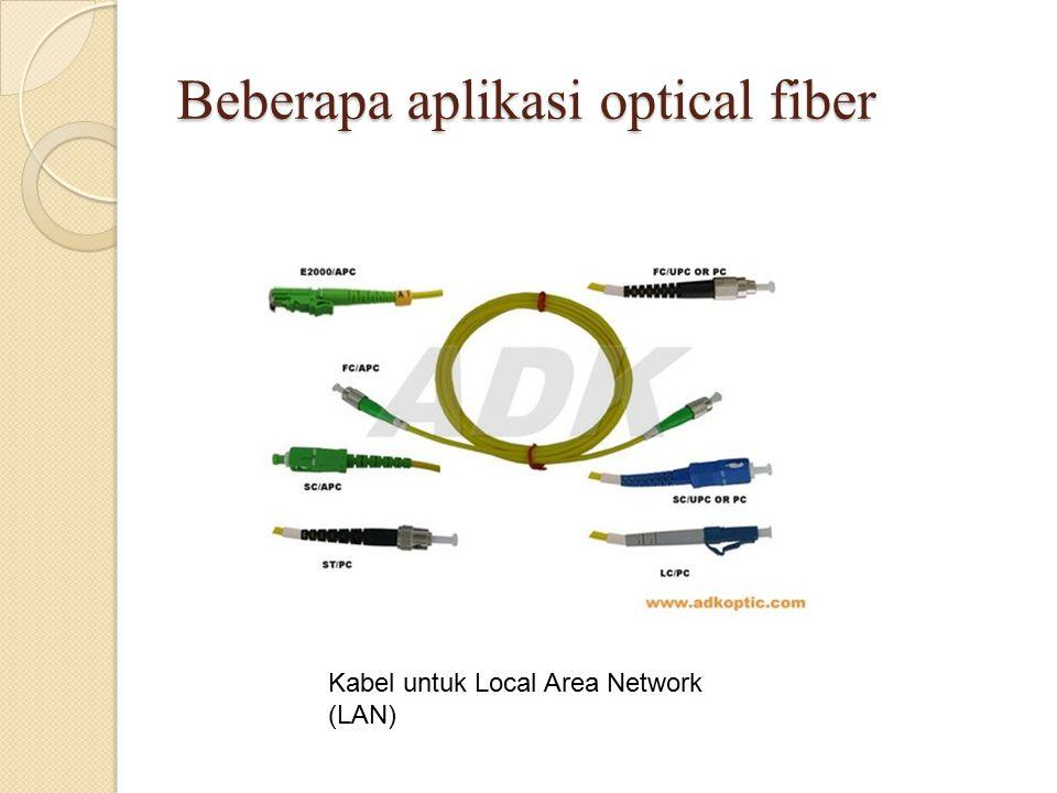 Beberapa aplikasi optical fiber Kabel untuk Local Area Network (LAN)