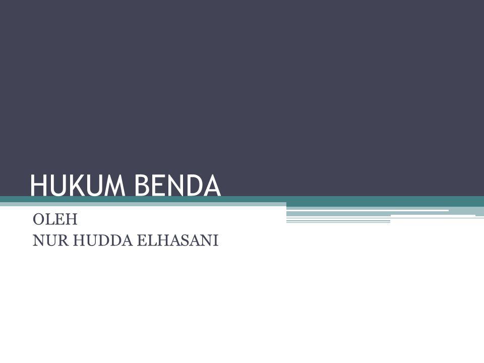 HUKUM BENDA OLEH NUR HUDDA ELHASANI