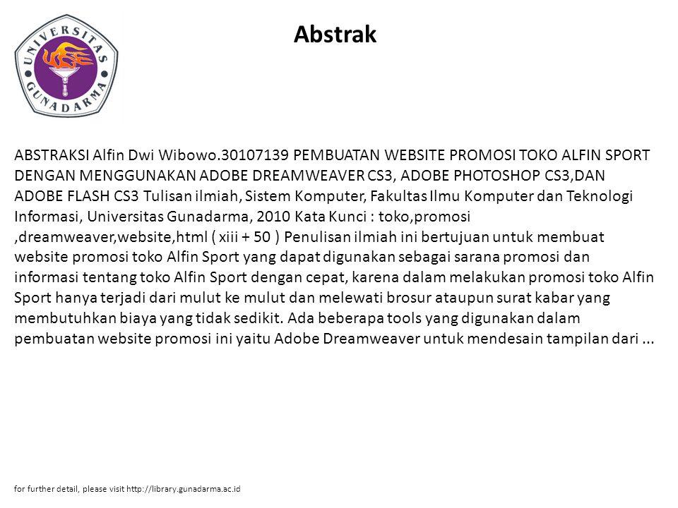 Abstrak ABSTRAKSI Alfin Dwi Wibowo.30107139 PEMBUATAN WEBSITE PROMOSI TOKO ALFIN SPORT DENGAN MENGGUNAKAN ADOBE DREAMWEAVER CS3, ADOBE PHOTOSHOP CS3,D