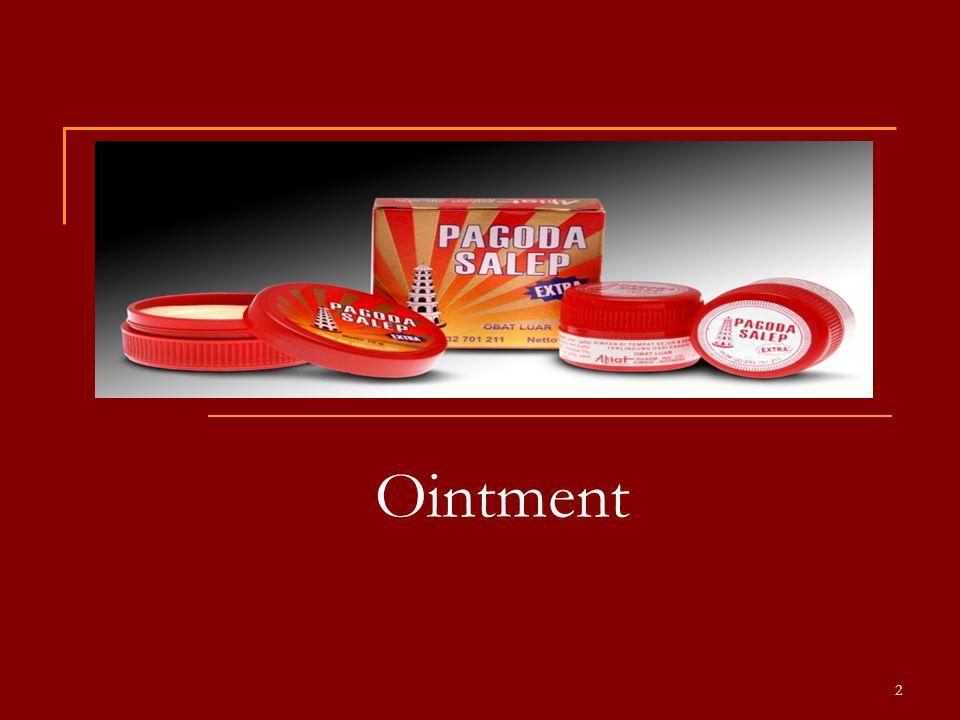 Ointment/Salep/Unguenta/Unguentum  Adalah sediaan setengah padat/semi solid yang mudah dioleskan dan digunakan sebagai obat luar Bahan obat harus larut/terdispersi homogen ke dalam dasar salep yang cocok 3