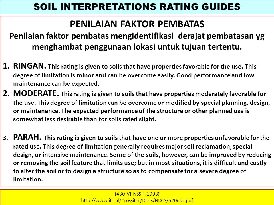 SOIL INTERPRETATIONS RATING GUIDES (430-VI-NSSH, 1993) http://www.itc.nl/~rossiter/Docs/NRCS/620nsh.pdf KEHUTANAN (3) Table 620-44 lists the properties and qualities, limits, and restrictive features used in rating soils for seedling mortality.