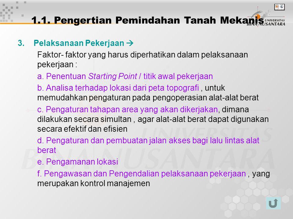 3. Pelaksanaan Pekerjaan  Faktor- faktor yang harus diperhatikan dalam pelaksanaan pekerjaan : a. Penentuan Starting Point / titik awal pekerjaan b.