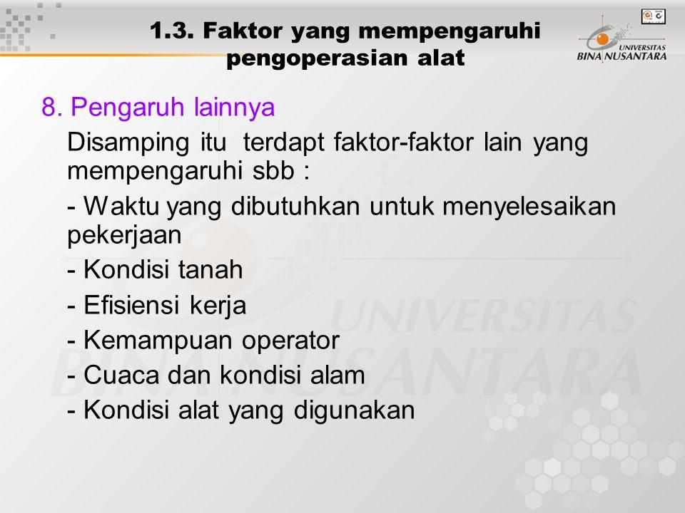 1.3.Faktor yang mempengaruhi pengoperasian alat 8.