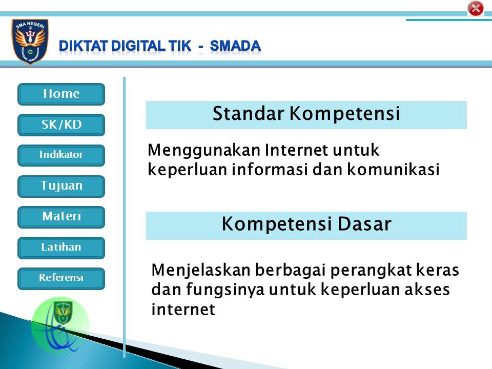 Home Indikator SK/KD Tujuan Materi Latihan Referensi Standar Kompetensi Menggunakan Internet untuk keperluan informasi dan komunikasi Kompetensi Dasar