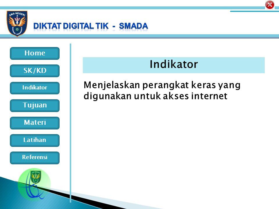Home Indikator SK/KD Tujuan Materi Latihan Referensi Indikator Menjelaskan perangkat keras yang digunakan untuk akses internet