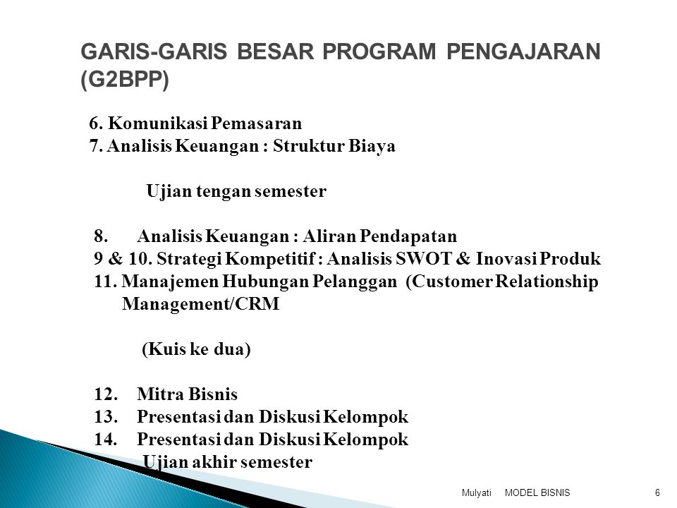MODEL BISNISMulyati7 Buku wajib : Diktat Model Bisnis Buku pelengkap : 2.