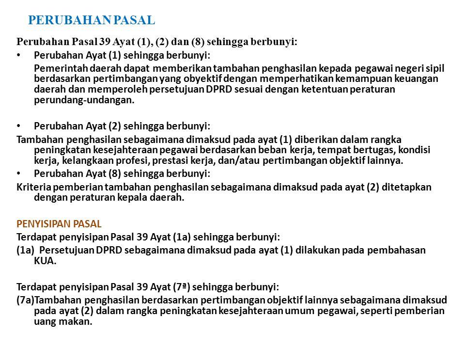 PERUBAHAN PASAL Perubahan Pasal 39 Ayat (1), (2) dan (8) sehingga berbunyi: Perubahan Ayat (1) sehingga berbunyi: Pemerintah daerah dapat memberikan t