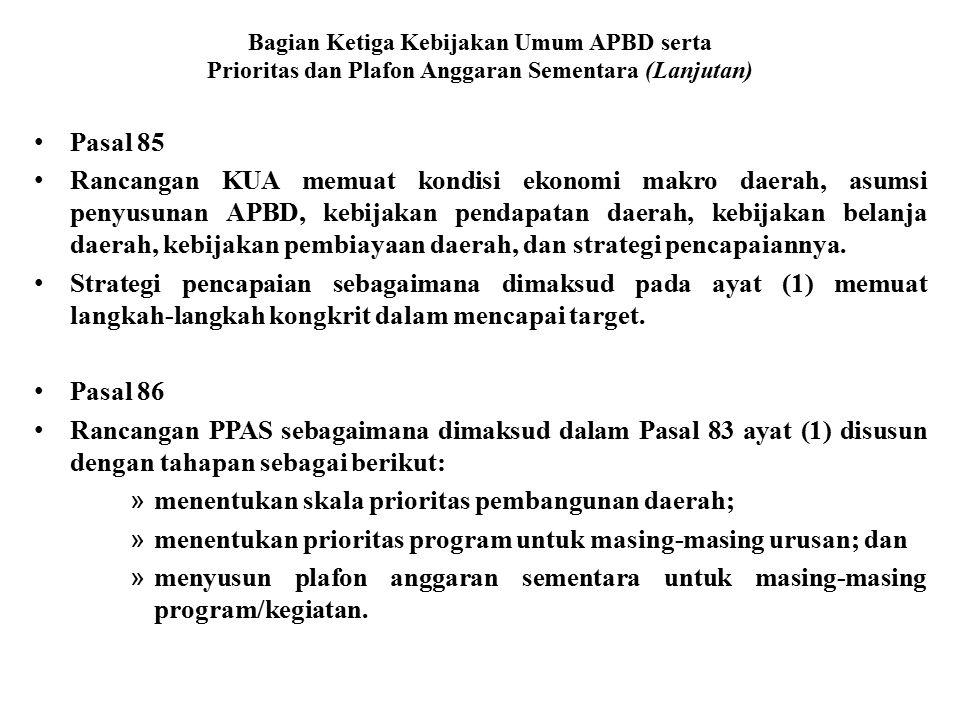 Bagian Ketiga Kebijakan Umum APBD serta Prioritas dan Plafon Anggaran Sementara (Lanjutan) Pasal 85 Rancangan KUA memuat kondisi ekonomi makro daerah,