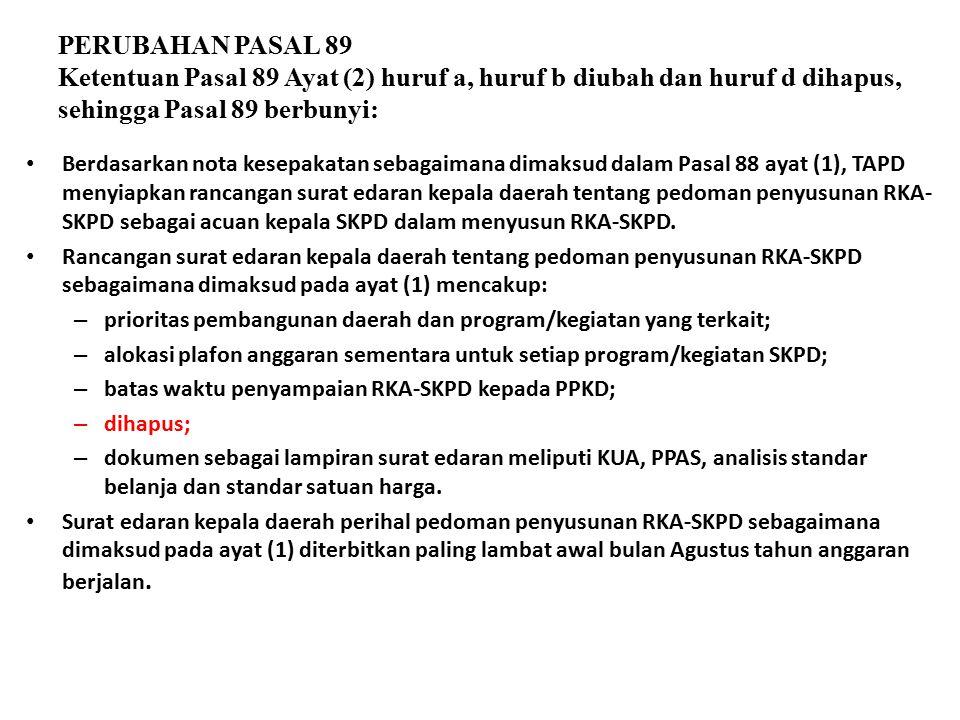PERUBAHAN PASAL 89 Ketentuan Pasal 89 Ayat (2) huruf a, huruf b diubah dan huruf d dihapus, sehingga Pasal 89 berbunyi: Berdasarkan nota kesepakatan s