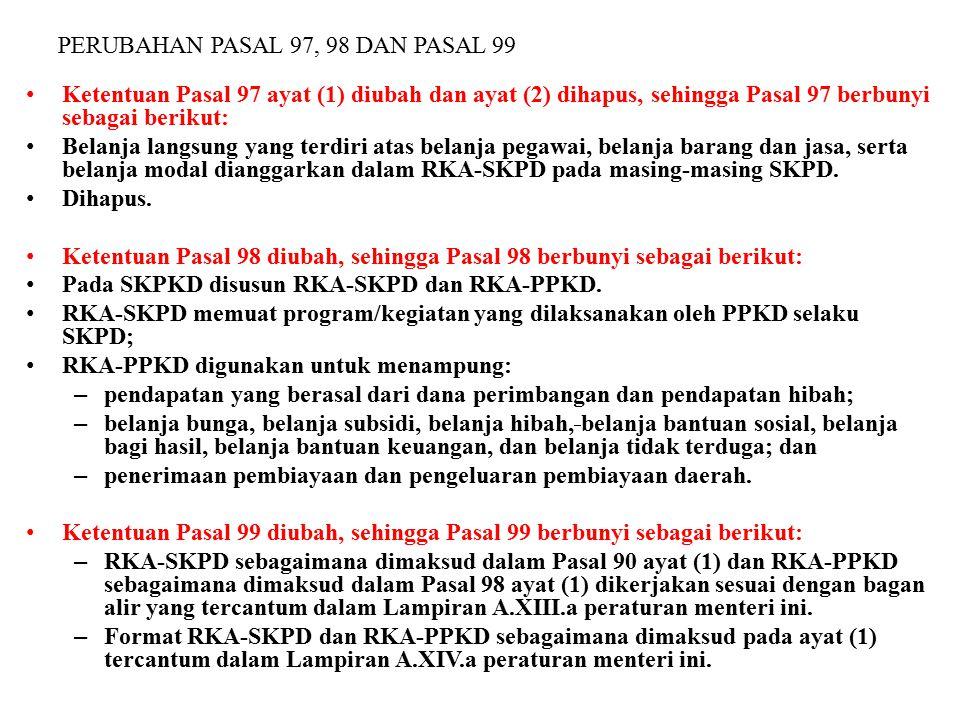 PERUBAHAN PASAL 97, 98 DAN PASAL 99 Ketentuan Pasal 97 ayat (1) diubah dan ayat (2) dihapus, sehingga Pasal 97 berbunyi sebagai berikut: Belanja langs