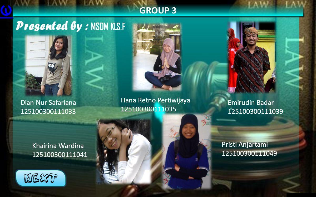 GROUP 3 Next Dian Nur Safariana 125100300111033 Hana Retno Pertiwijaya 125100300111035 Emirudin Badar 125100300111039 Khairina Wardina 125100300111041 Pristi Anjartami 125100300111049