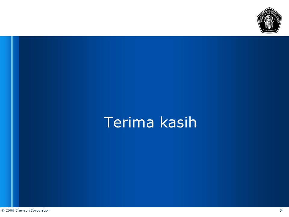 © 2006 Chevron Corporation 34 Terima kasih