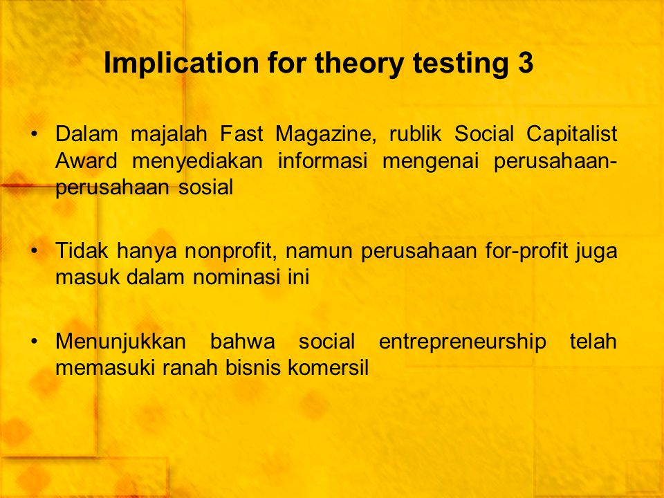 Implication for theory testing 3 Dalam majalah Fast Magazine, rublik Social Capitalist Award menyediakan informasi mengenai perusahaan- perusahaan sos