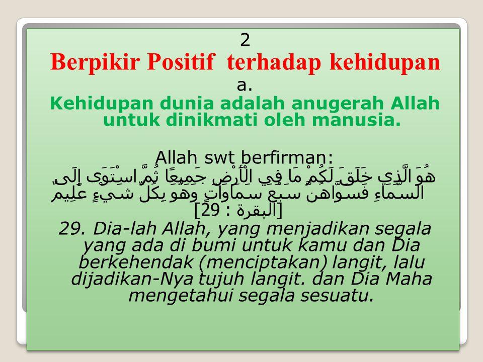 2 Berpikir Positif terhadap kehidupan a.