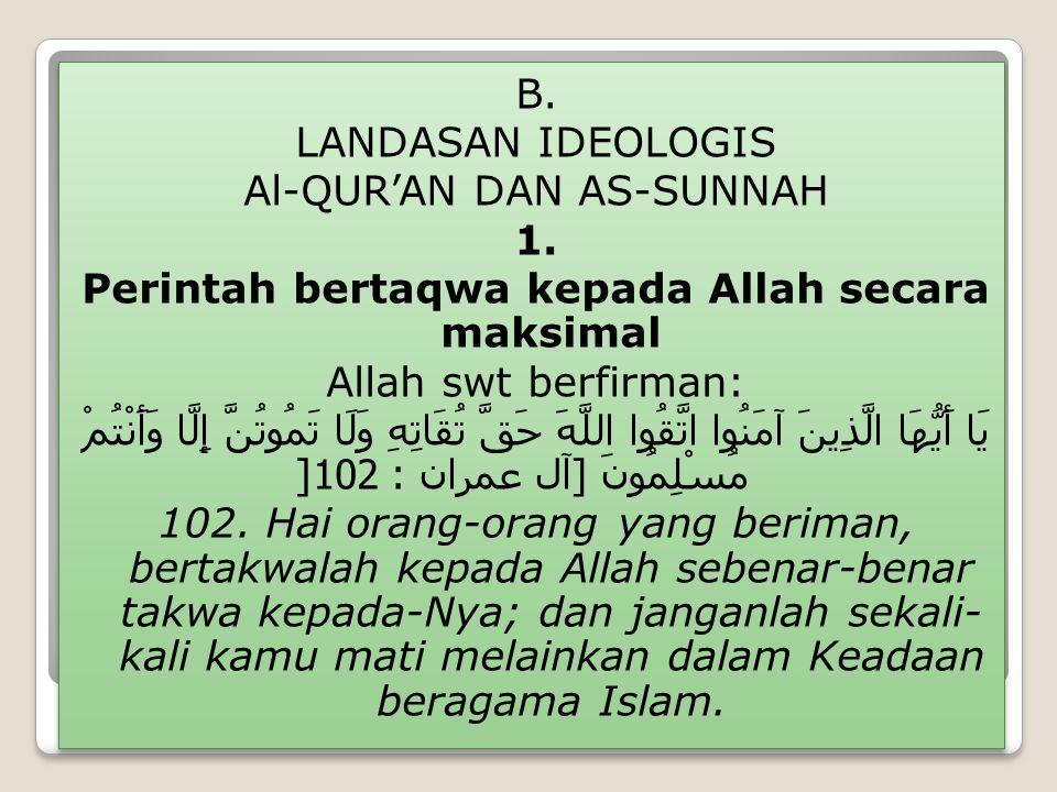 B.LANDASAN IDEOLOGIS Al-QUR'AN DAN AS-SUNNAH 1.