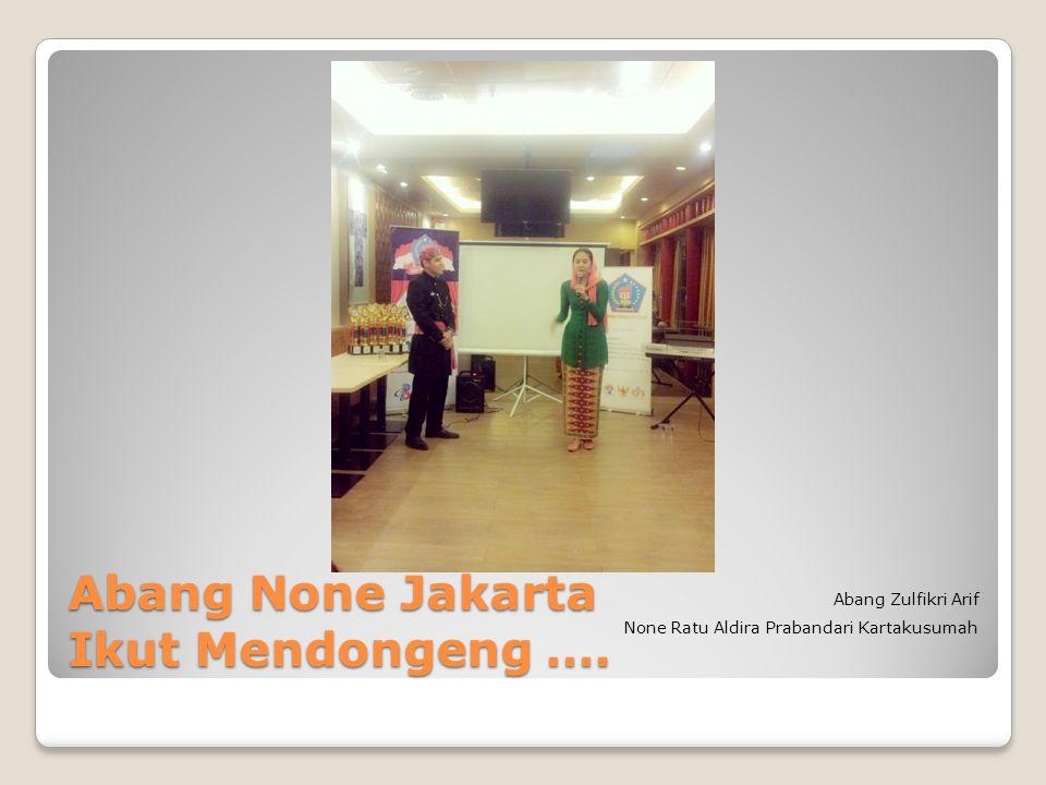 Abang None Jakarta Ikut Mendongeng …. Abang Zulfikri Arif None Ratu Aldira Prabandari Kartakusumah