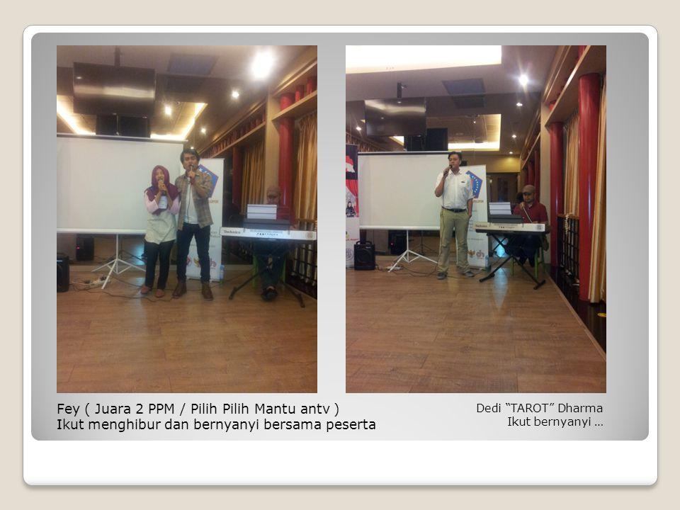 Fey ( Juara 2 PPM / Pilih Pilih Mantu antv ) Ikut menghibur dan bernyanyi bersama peserta Dedi TAROT Dharma Ikut bernyanyi …