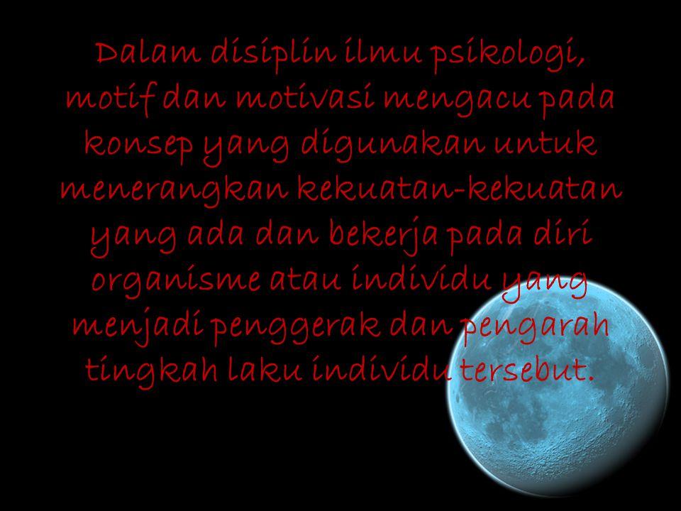Motif & Motivasi Kelompok 1 Irma Riswanti(0901365) Intan Nur Oktania(0906439) Ridha Rinanda(0906718) Galih Septian(0906720) Widya Astuti(0907177) Wina
