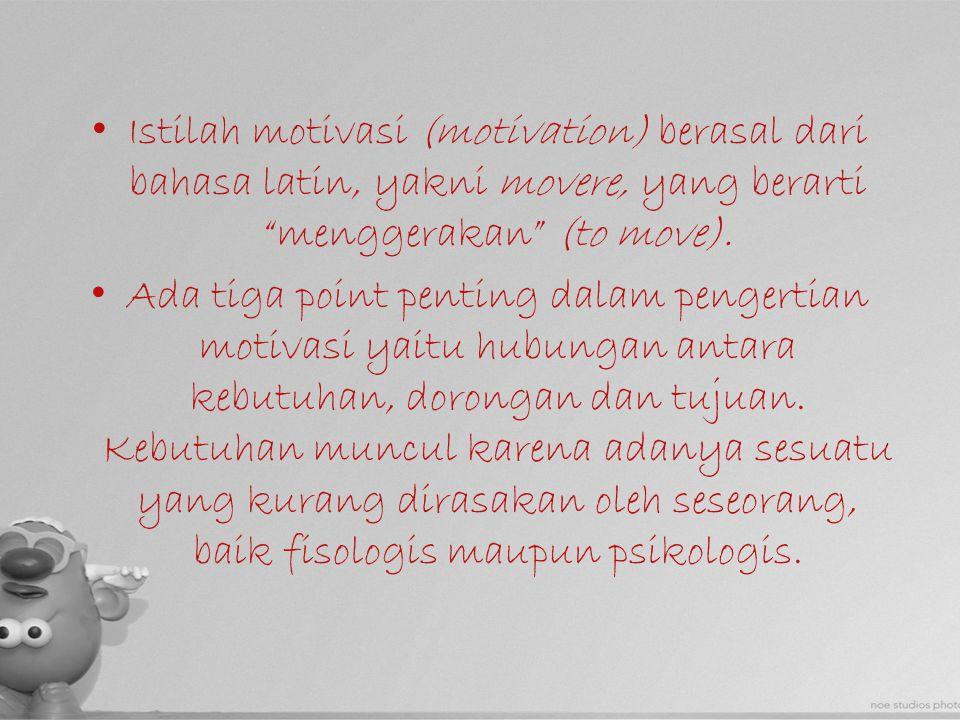 Istilah motivasi (motivation) berasal dari bahasa latin, yakni movere, yang berarti menggerakan (to move).