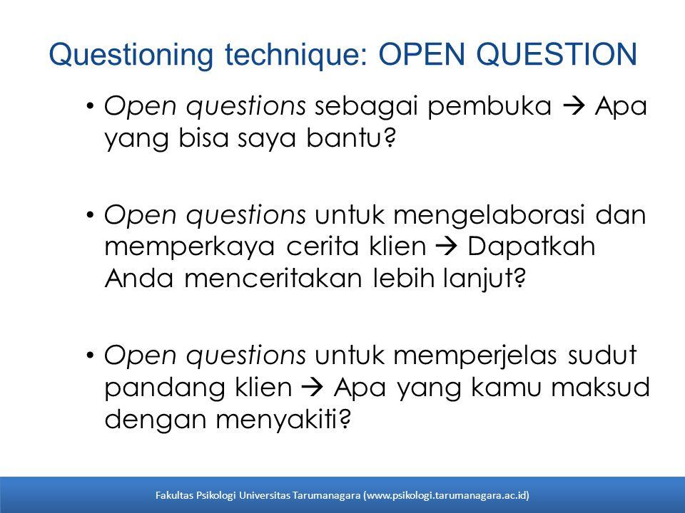 Questioning technique: OPEN QUESTION Open questions sebagai pembuka  Apa yang bisa saya bantu? Open questions untuk mengelaborasi dan memperkaya ceri