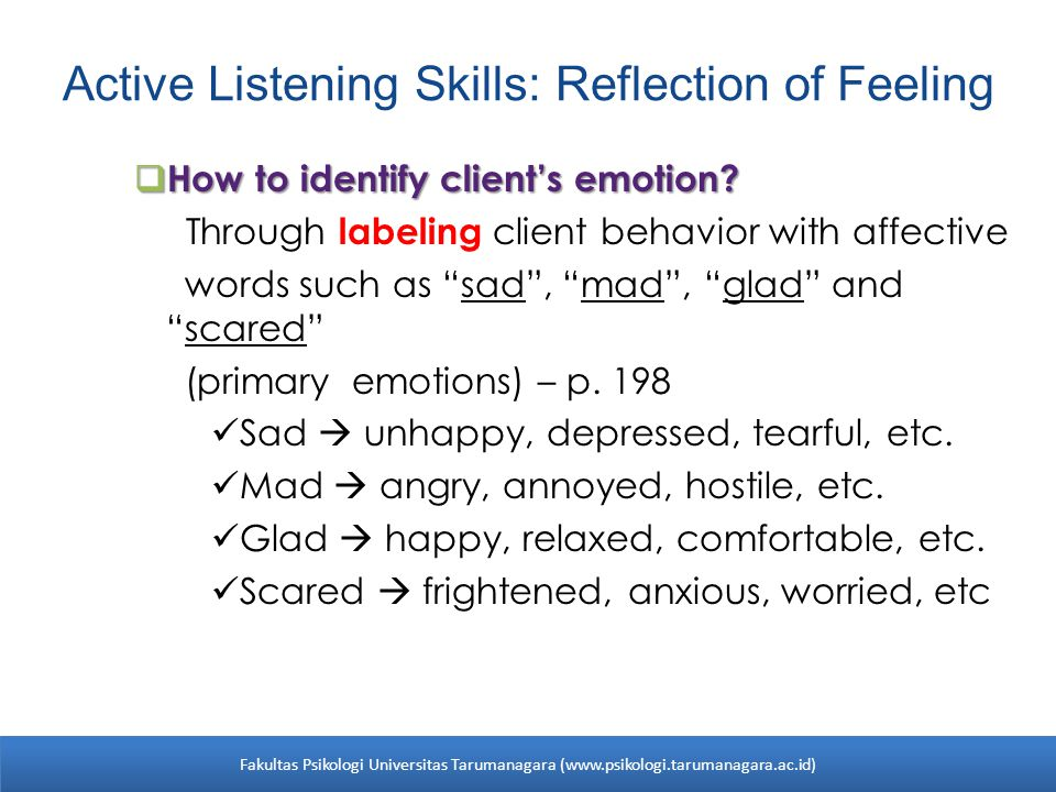 Active Listening Skills: Reflection of Feeling  How to identify client's emotion.