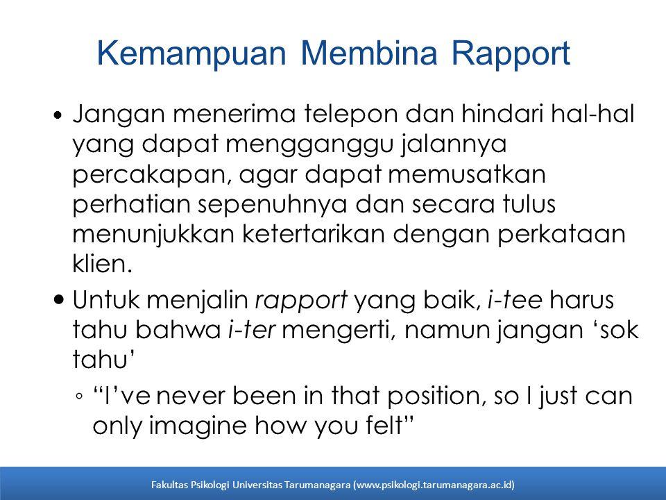 Kemampuan Membina Rapport Jangan menerima telepon dan hindari hal-hal yang dapat mengganggu jalannya percakapan, agar dapat memusatkan perhatian sepen