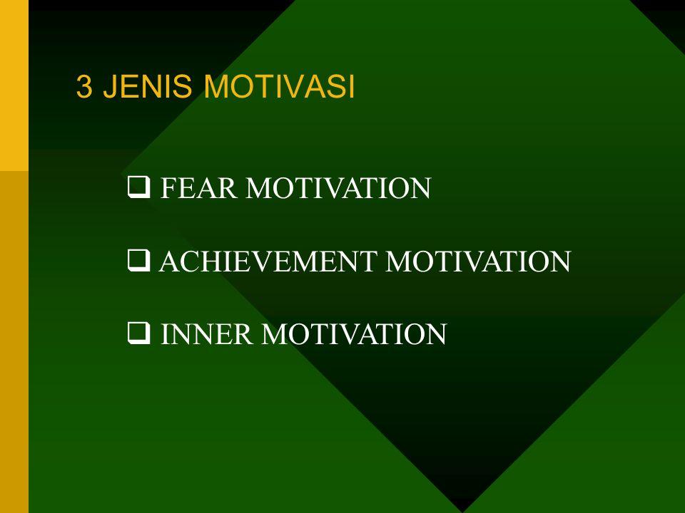 3.Tujuan sebagai dasar motivasi Tujuan berarti sesuatu yg akan dicapai (Target) oleh sebab itu perlu dipertimbangkan: - Tentukan target lebih tinggi d