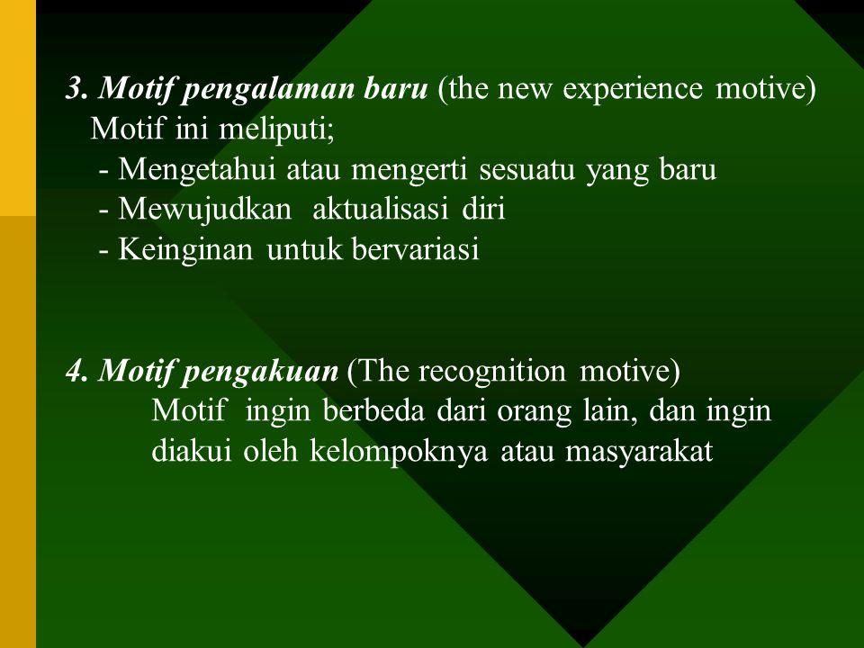 BEBERAPA KLASIFIKASI MOTIF : A.MENURUT W.I. THOMAS ADALAH: 1.Motif rasa aman (the security motive) Kebutuhan seseorang untnk membela diri dari setiap